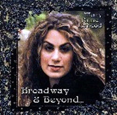 Broadway   beyond by mary anne lahood