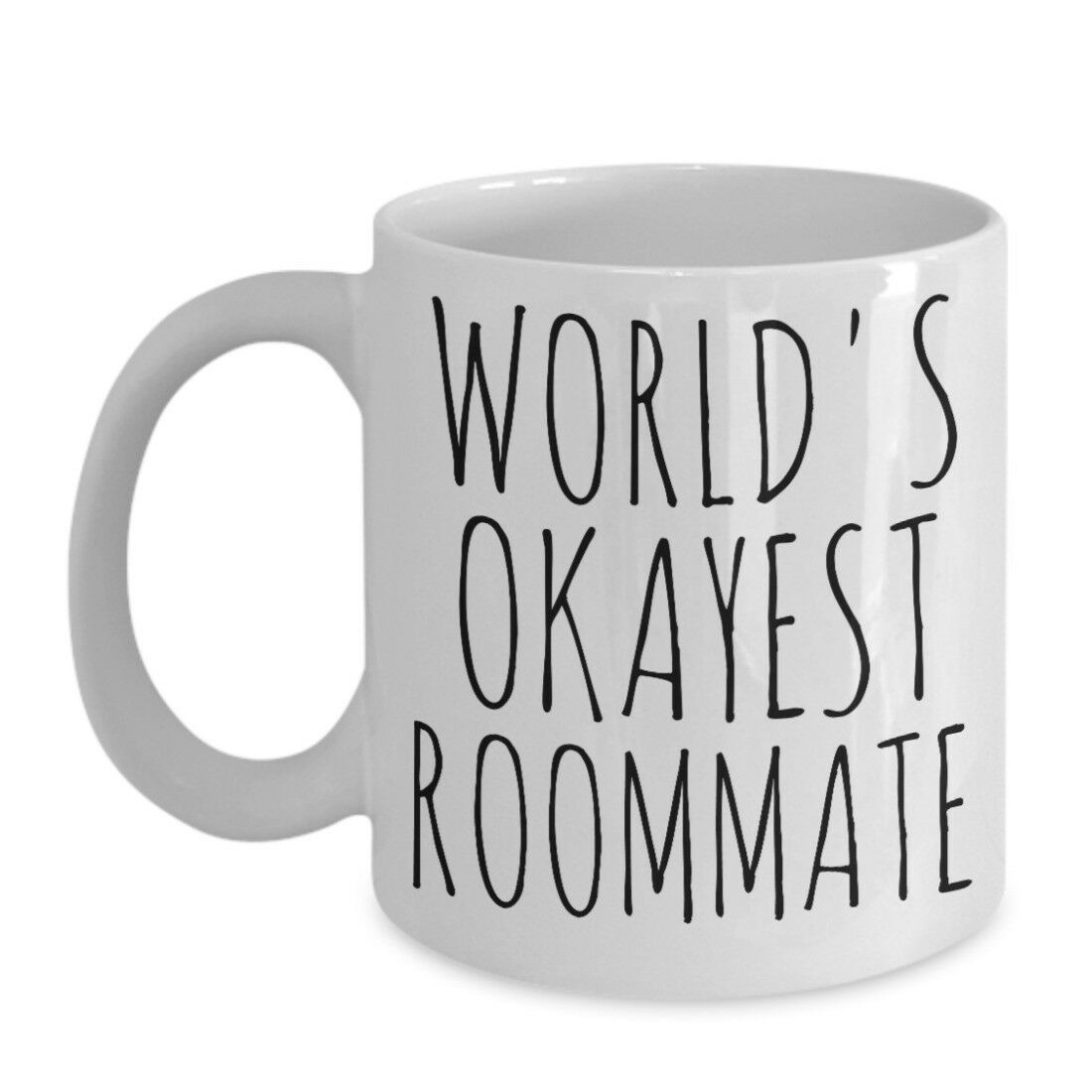 Primary image for Worlds Okayest Roommate Mug Birthday Valentines Gag Gift Ceramic Coffee Cup