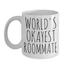 Worlds Okayest Roommate Mug Birthday Valentines Gag Gift Ceramic Coffee Cup - $14.65+