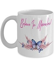 Believe In Miracles Butterfly Coffee Mug - $19.99