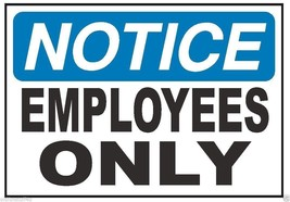 Notice Employees Only Safety Sticker D317 - $1.45+