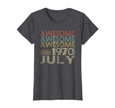 Brother Shirts - Legends Born In Awesome Since JULY 1970 48 Years Old Be... - $19.95+
