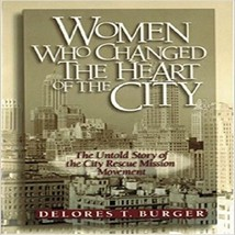 Women Who Changed the Heart of the City [Feb 15, 1997] Burger, Delores - $32.01