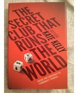 The Secret Club That Runs the World, Kelly, Kate - $14.84