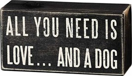 Primitives by Kathy 16347 Classic Box Sign, 5 x 2.5-Inches, Love And A Dog - $10.55