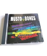 The Future Is Ours [Audio CD] Musto & Bones - $68.55