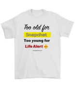Life in your 50's...Novelty Gift T-shirt Snapchat Life Alert Title - $25.99