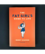 The Fat Girl's Guide to Life by Wendy Shanker (2005, Paperback) - EXCELL... - $14.65