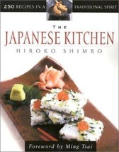The Japanese Kitchen : 250 Traditional Recipes Cookbook - Hiroko Shimbo - $35.77