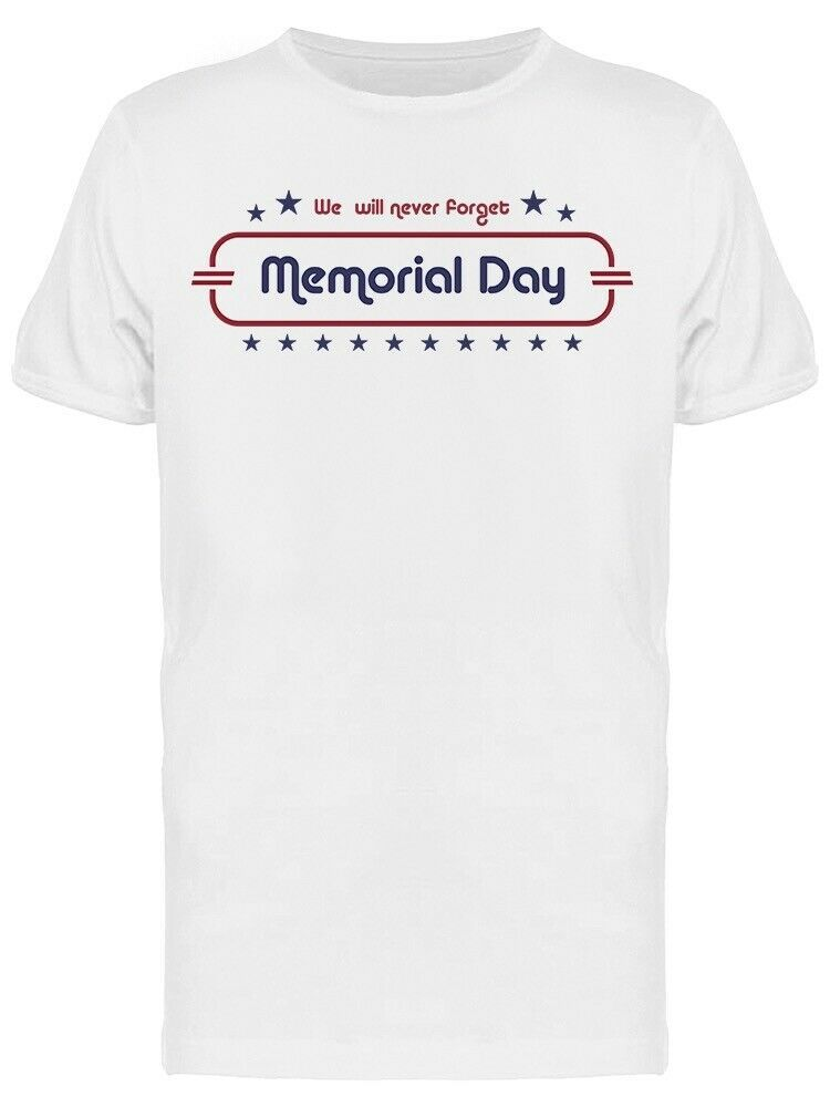 We Will Never Forget Memorial Day USA Stars Men's T-shirt