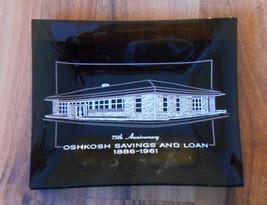 Old Vintage Advertising Dish Ashtray 1961 75th An Oshkosh Savings Loan W... - $24.99