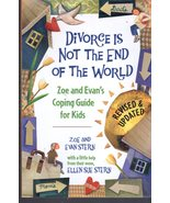Divorce Is Not the End of the World : by Zoe and Evan Stern - $5.00