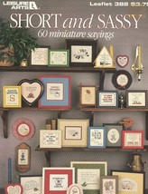 SHORT & SASSY 60 Mini Sayings for Counted Cross Stitch 1985 Leisure Arts 388 - $4.84