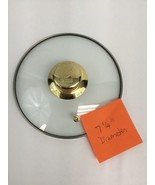Lynns Glass Lid Only Vented Gold Tone Handle 7 1/4 Inches Diameter - $24.49