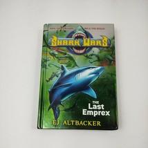 Shark Wars #6 : The Last Emprex by E. J. Altbacker Hardback Book - $12.42