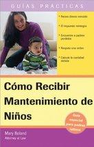 Cómo Recibir Manutencion de Niños: (How to Receive Child Support) (Guias... - $3.67