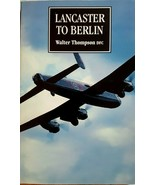 Lancaster to Berlin by Walter Thompson (1997, Paperback): Excellent unre... - $10.00