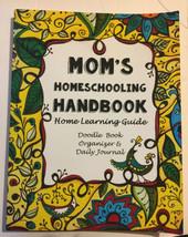Mom's Homeschool Handbook Home Learning Guide Organizer Journal Thinking... - $29.69