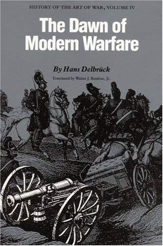 The Dawn of Modern Warfare: History of the Art of War, Volume IV [Paperback] Del