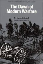 The Dawn of Modern Warfare: History of the Art of War, Volume IV [Paperback] Del image 1