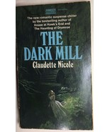 THE DARK MILL by Claudette Nicole (1972) Fawcett Gold Medal gothic pb 1st - $9.89