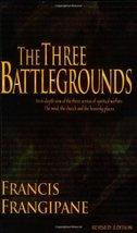 The Three Battlegrounds: An In-Depth View of the Three Arenas of Spiritu... - $11.87