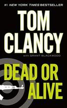 Dead or Alive (A Jack Ryan Novel) [Mass Market Paperback] Clancy, Tom an... - $4.59