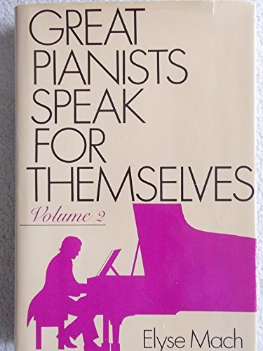 Great Pianists Speak for Themselves Mach, Elyse