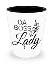 Da Boss Lady Shot Glass - $9.49