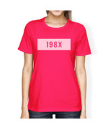 198X Womens Hot Pink Cotton TShirt Funny Design Letter Printed - $14.99