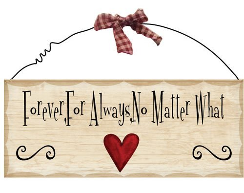 Primitive Wood Sign WP308-Forever,For Always, No matter what