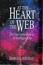 At the Heart of the Web: The Inevitable Genesis of Intelligent Life Seie... - $5.79