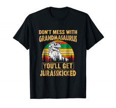 "Don""t mess with Grandma Saurus You""ll Get Jurasskicked Vintage shirt Made in US - $12.99"