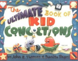 The Ultimate Book of Kid Concoctions: More Than 65 Wacky, Wild & Crazy C... - $14.31
