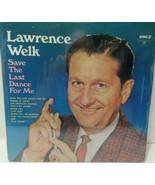 Vinyl RecordLawrence Welk . Save The Last Dance For Me SPC-3070 Sealed! - $0.99
