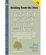 Bee Pollen, Royal Jelly, Propolis and Honey: An Extraordinary Energy and... - $2.00