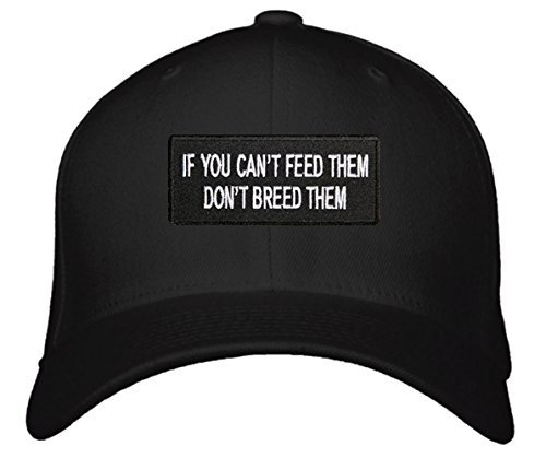 If You Can't Feed Them Don't Breed Them Hat - Adjustable Cap (Black/White)