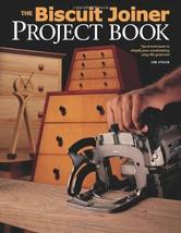 The Biscuit Joiner Project Book: Tips & Techniques to Simplify Your Wood... - $15.00