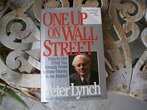 One Up On Wall Street Peter Lynch and John Rothchild