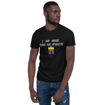 I AM MORE THAN AN ATHLETE T-SHIRT / KING JAMES T-SHIRT / BASKETBALL SHORT-SLEEVE image 6