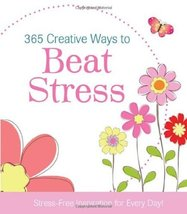 365 Creative Ways to Beat Stress (365 Perpetual Calendars) Janice A. Tho... - $4.27