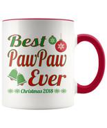 New Mug - Paw Paw mug Best PawPaw Ever Christmas 2018 11oz Accent - $10.99+
