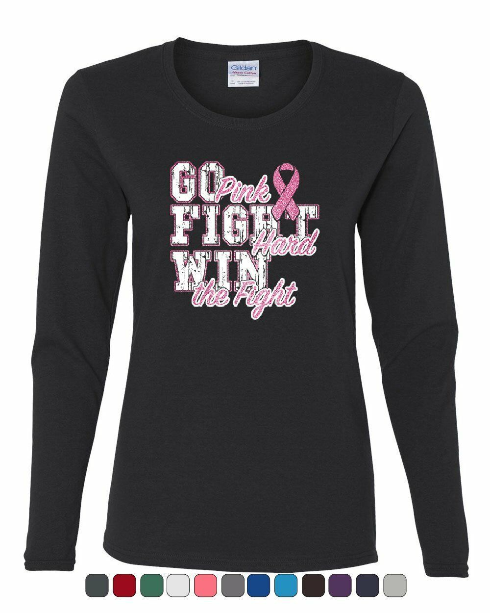 Primary image for Go Pink Fight Hard Win the Fight Women's Long Sleeve Tee Pink Ribbon Cancer Cure