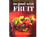 Bhgsogoodwithfruit thumb155 crop