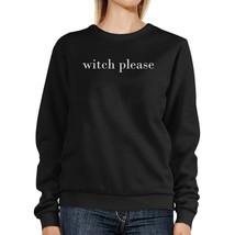 Witch Please Black Sweatshirt - $20.99+
