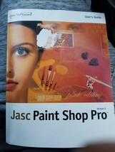 JASC PAINT SHOP PRO VERSION 6 USER GUIDE ONLY JASC SOFTWARE INSTRUCTIONS - $12.12