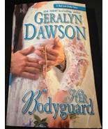 Her Bodyguard by Geralyn Dawson 2005 Paperback - $1.00