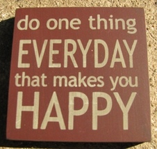 Primitive Wood Block 32355EM - Do One Thing Everyday that makes you Happy - €2,68 EUR