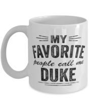Duke Mug My Favorite People Call Me Duke Grandfather Unique For Grandpa  - £10.87 GBP