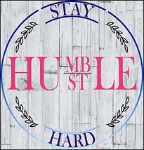 Top Shelf Novelties Stay Humble Hustle Hard Motivating Inspirational Out... - $8.77